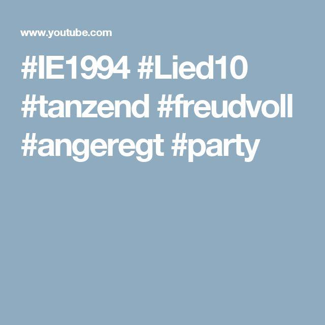 #IE1994 #Lied10 #tanzend #freudvoll #angeregt #party