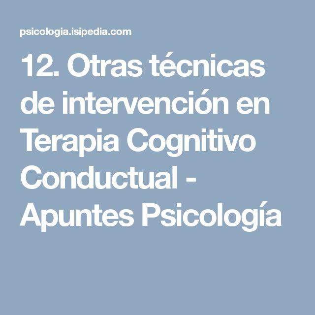 12. Otras técnicas de intervención en Terapia Cognitivo Conductual - Apuntes Psicología