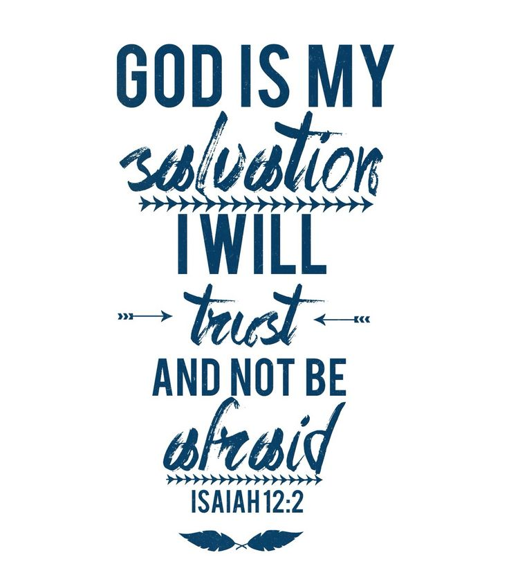Isaiah 12:2.......More at http://beliefpics.christianpost.com/  #bible #God