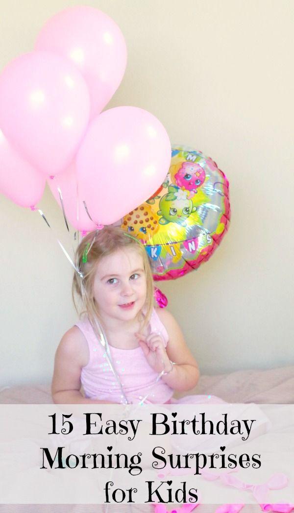 15 Easy Birthday Morning Surprises For Kids!