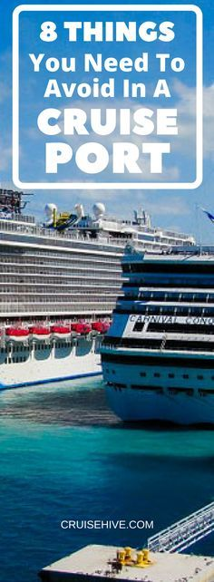 Not all cruise vacation destinations are pleasant, here are tips on what to avoid when the ship is calling at the cruise port.