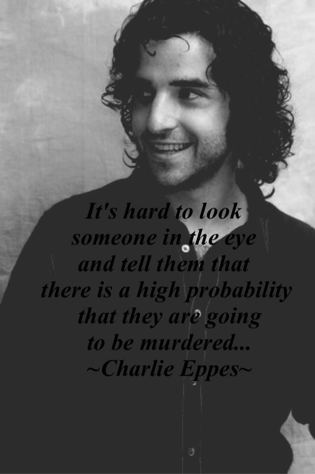 I made this:) I like to quote things Charlie eppes says...or really anyone on NUMB3RS<3