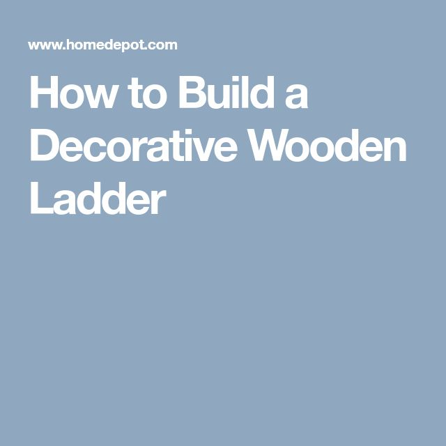 How to Build a Decorative Wooden Ladder
