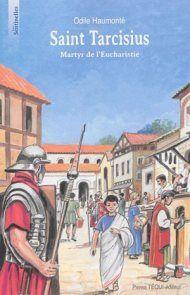 Saint Tarcisius : martyr de l'eucharistie