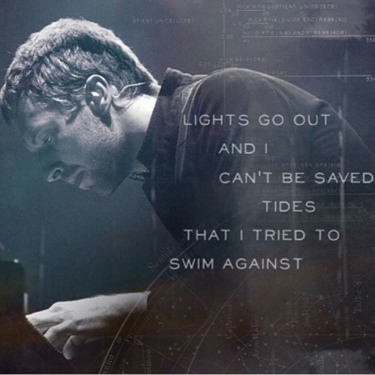 Lights go out and I can't be saved #Clocks #Coldplay