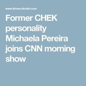 Former CHEK personality Michaela Pereira joins CNN morning show