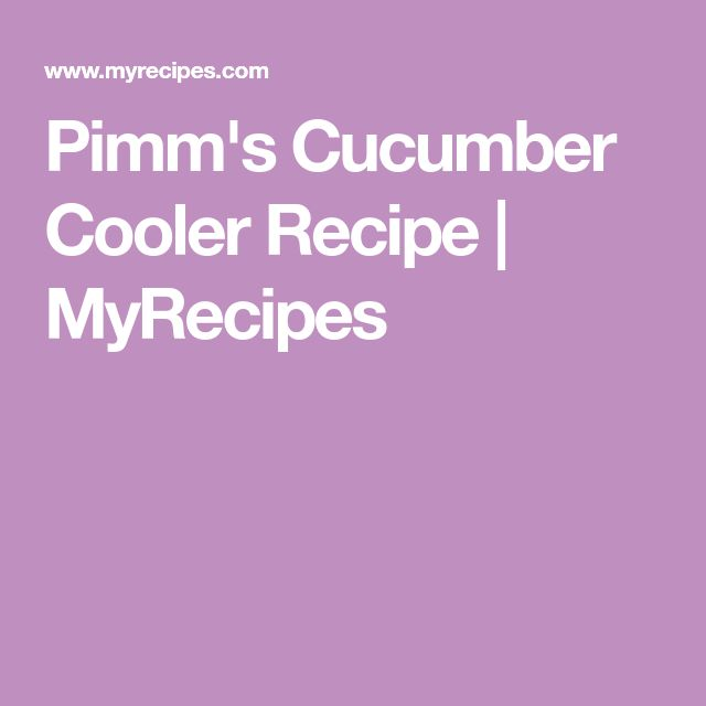 Pimm's Cucumber Cooler Recipe | MyRecipes
