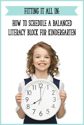 Fitting It All In: How to Schedule a Balanced Literacy Block for Kindergarten - Learning at the Primary Pond