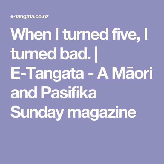 When I turned five, I turned bad. | E-Tangata - A Māori and Pasifika Sunday magazine