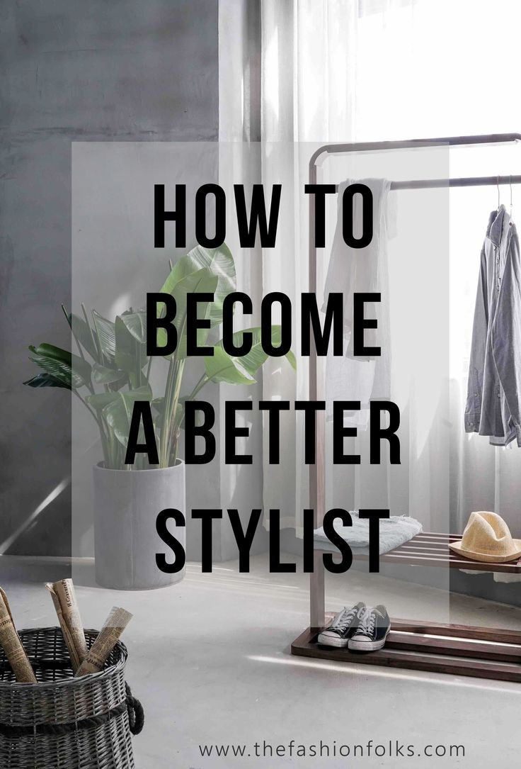 How To Become A Better Stylist