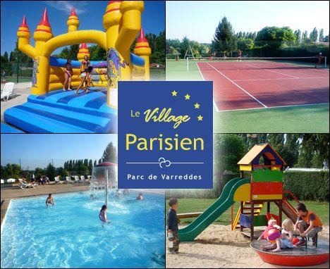 Le Village Parisien - Parc de Varreddes - Camping 4 étoiles proche de Disneyland Paris