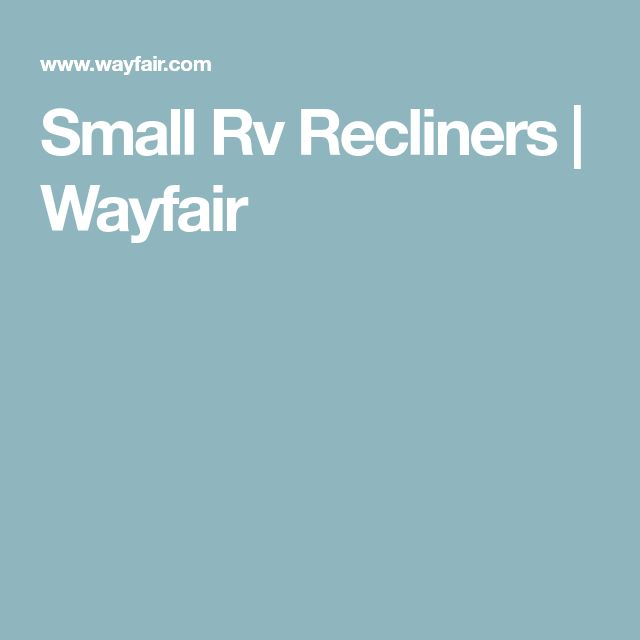 Small Rv Recliners | Wayfair