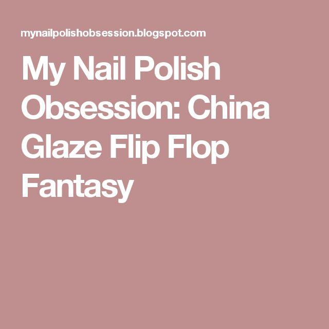 My Nail Polish Obsession: China Glaze Flip Flop Fantasy