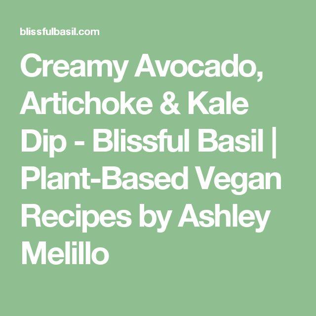 Creamy Avocado, Artichoke & Kale Dip - Blissful Basil | Plant-Based Vegan Recipes by Ashley Melillo