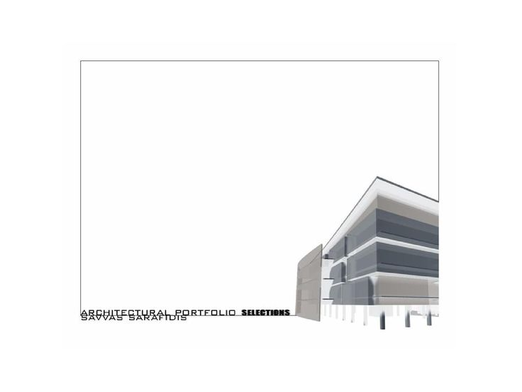 Savvas Sarafidis' architectural portfolio  Selections from my work at ss.mm design, previous offices and academic years.