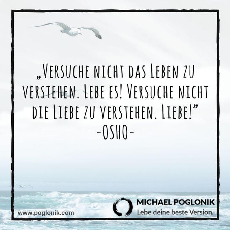 Versuche weniger zu verstehen und mehr deinem Herzen zu folgen. #mentaltraining #meditation  mehr von #osho gibts unter: http://poglonik.com/osho-zitate-als-inspiration-und-motivation-fur-meditation-mut-und-freiheit/