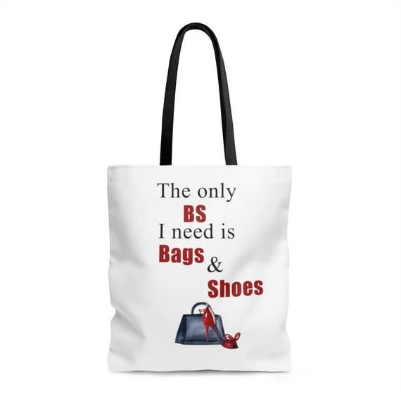 The Only Bs I Need Is Bags  Shoes Fashion Tote Bag