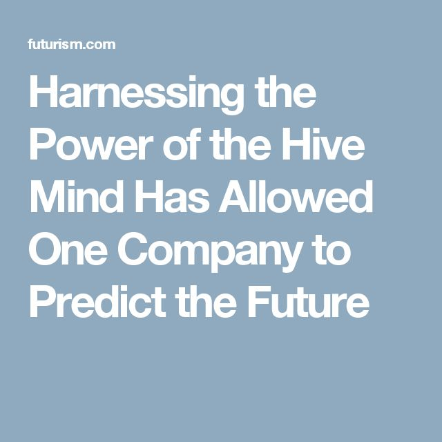 Harnessing the Power of the Hive Mind Has Allowed One Company to Predict the Future