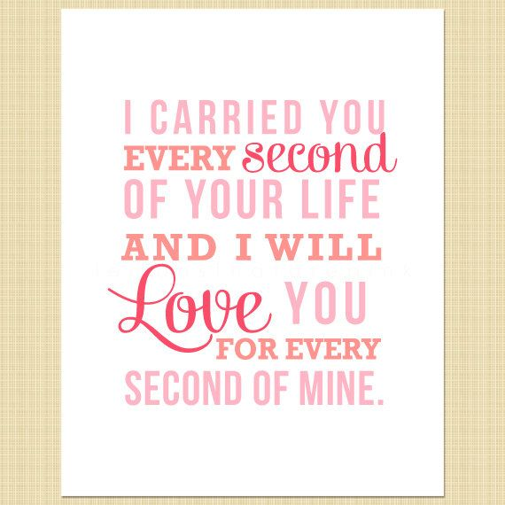 I carried you every second of your life  by LemonsThatArePink, $10.00