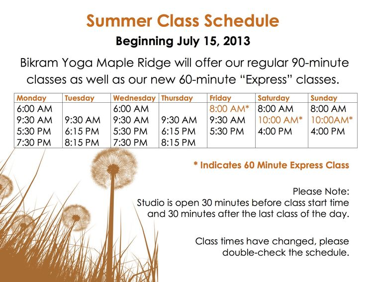 Here is our new summer schedule for our Maple Ridge Location, make sure you check out our new Bikram Express classes!