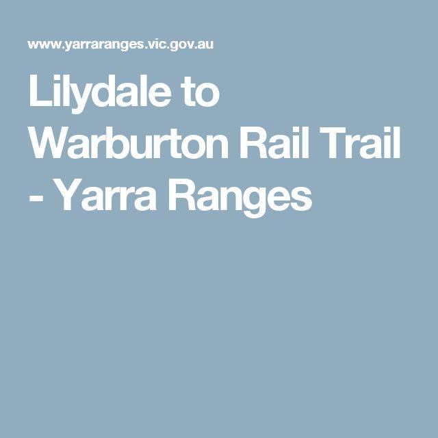Lilydale to Warburton Rail Trail - Yarra Ranges