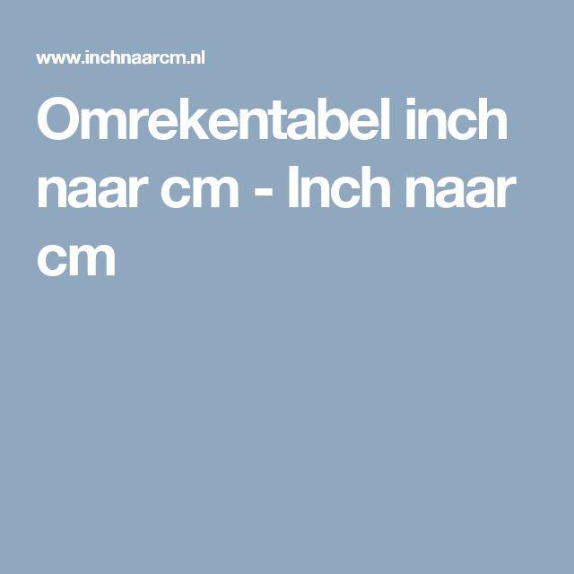 Omrekentabel inch naar cm - Inch naar cm