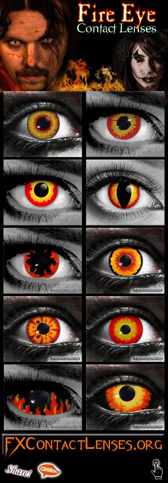Jump into the fire with fire eye contact lenses. The hottest variety of fiery design lenses in the special effects industry.  http://fxcontactlenses.org/fire-eye-contact-lenses.html  2 Top brands: Gothika & Custom SFX.  Great styles from: Dragon's breath, Fire-eye, Banshee, Red Wolf, Inferno, Incubus, Rage, Maul, Flames & Cerberus.  For cosplay, halloween, film, theater - ignite your makeup or costume effects, and add that professional, movie-quality touch your characters & creatures.