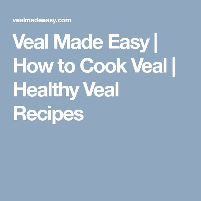 Veal Made Easy | How to Cook Veal | Healthy Veal Recipes