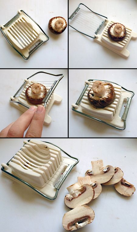 Mushrooms can also be sliced easily with an egg slicer. | 33 Essential Life Hacks Everyone Should Know About