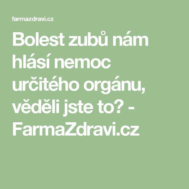 Bolest zubů nám hlásí nemoc určitého orgánu, věděli jste to? - FarmaZdravi.cz
