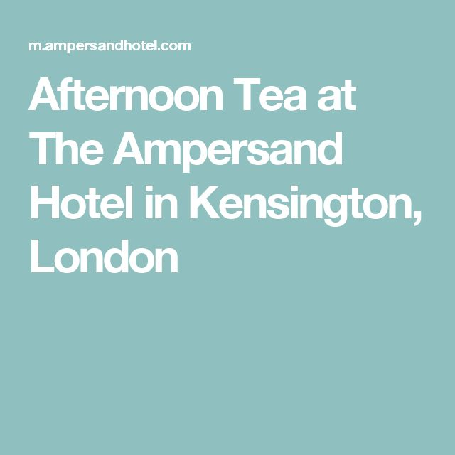 Afternoon Tea at The Ampersand Hotel in Kensington, London