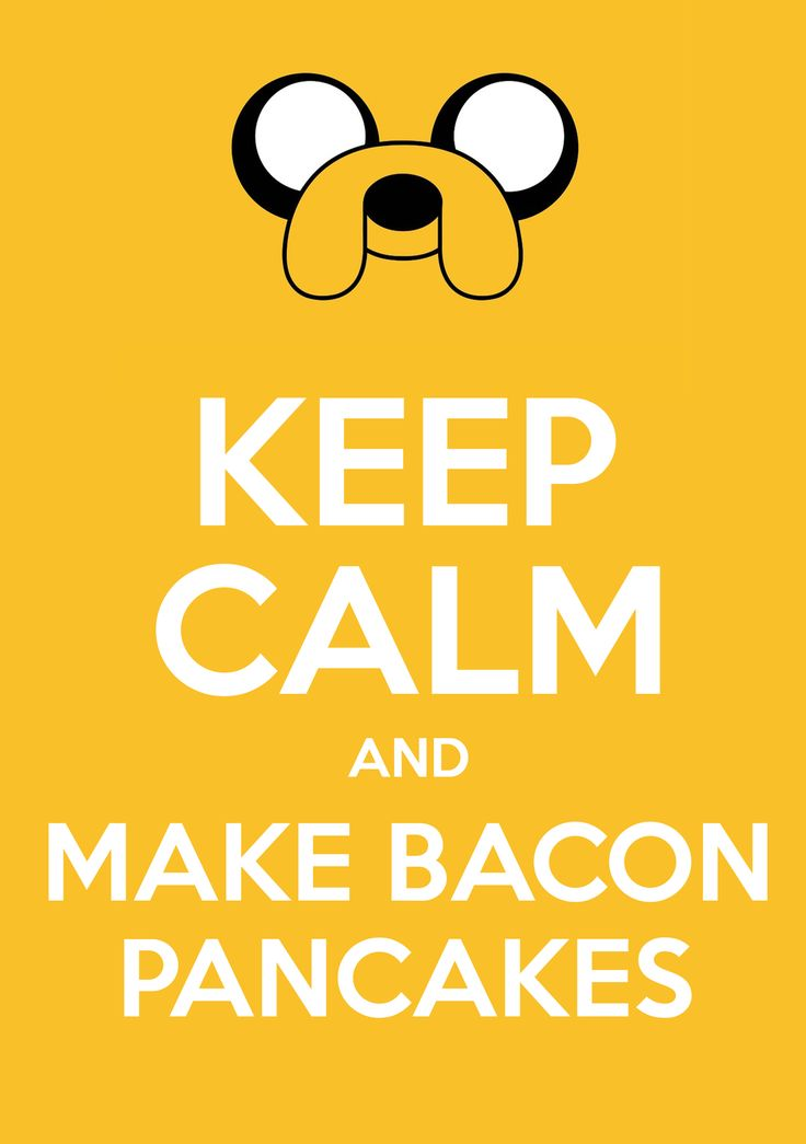 keep calm and make bacon pancakes - like awesome people do.