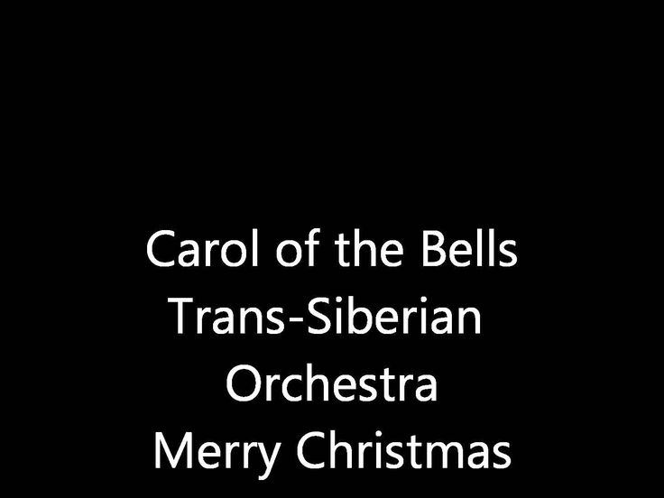 Carol of the Bells Tran-Siberian Orchestra. This has been my top favorite for years now! I so want to see them in concert!!!!!! So bad!