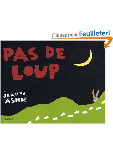 Pas de loup: Amazon.fr: Jeanne Ashbé: Livres