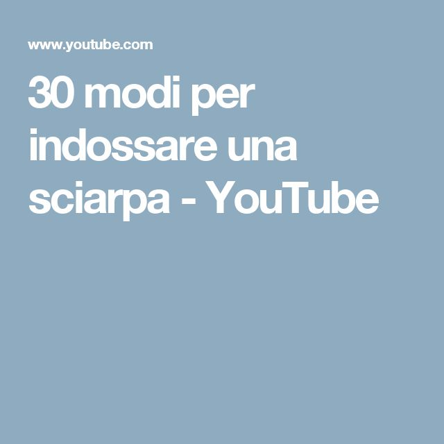 30 modi per indossare una sciarpa - YouTube