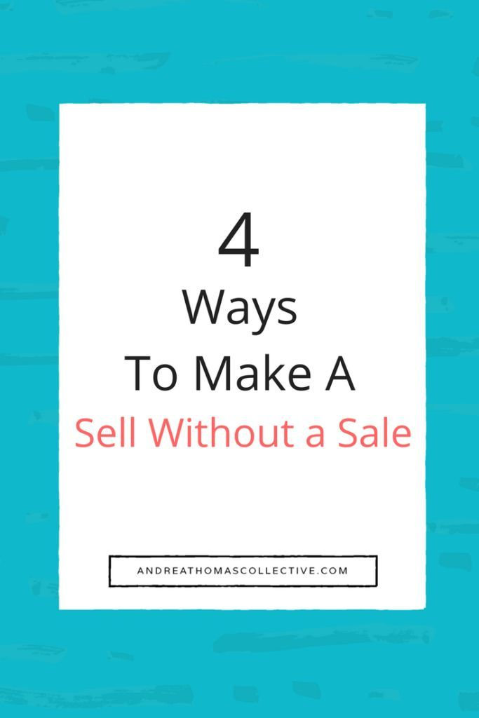 4 Ways To Make A Sell Without A Sale - E-Commerce Growth Strategies for Product Based Business | Manufacturing | Business Strategy | Andrea Thomas Collective