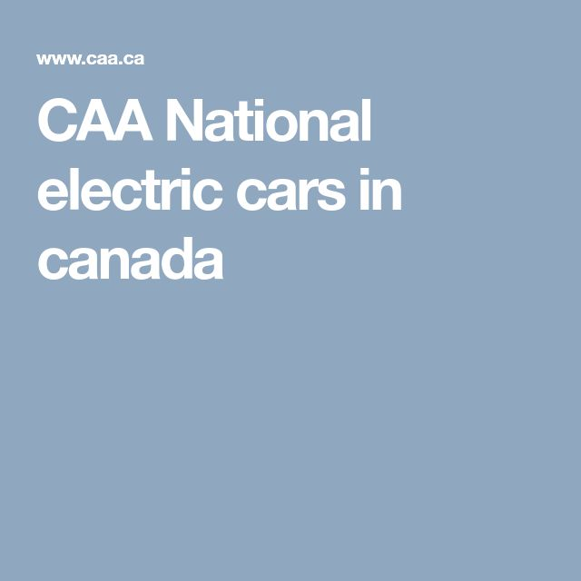CAA National electric cars in canada  explanations of electric car options