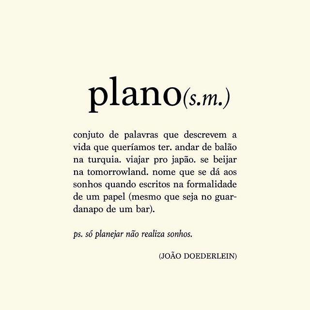 Só planejar, não e realizar sonhos ...