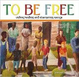 To Be Free: Understanding and Eliminating Racism