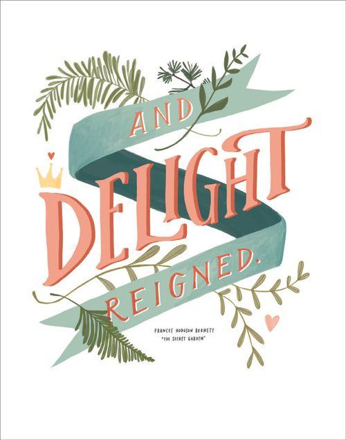 And Delight Reigned (from Frances Hodgson Burnett's The Secret Garden) ... artwork by Emily McDowell for Design Mom