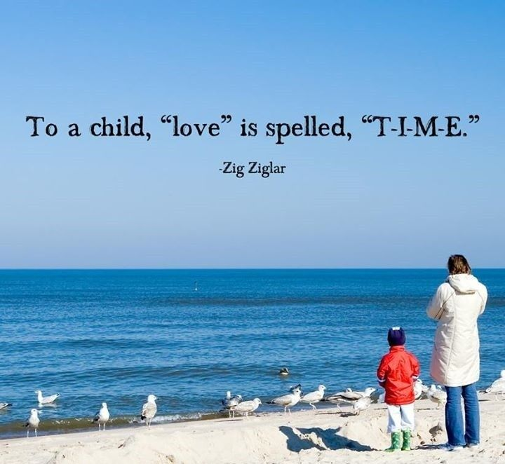 And to the adult - We can always earn more money but we can buy more time . We all have only 24 hours per day . love ya .. yes you :)♥
