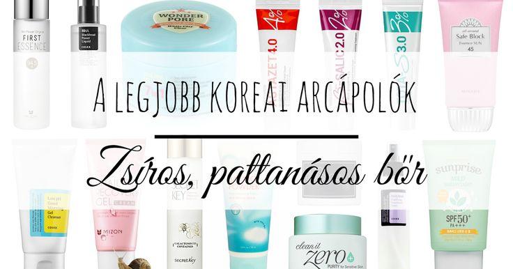 KrémMánia: A Krémmánia legjobb koreai arcápolói: Zsíros, pattanásos bőr