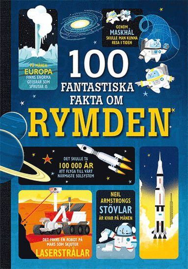 100 fantastiska fakta om rymden