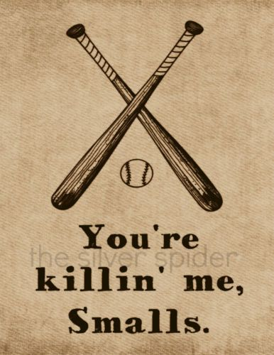 You're Killin' Me Smalls 8x10 Print - The Sandlot - Movie Art Print - Baseball  No longer available in my Etsy shop, but can still be purchased on eBay.