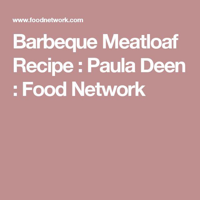 Barbeque Meatloaf Recipe : Paula Deen : Food Network