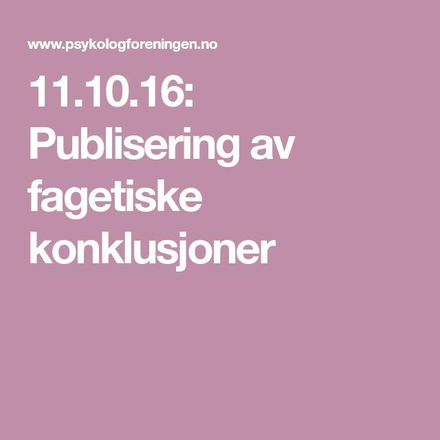 11.10.16: Publisering av fagetiske konklusjoner