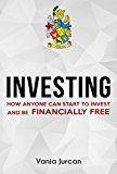 Free Kindle Book -   Investing: How anyone can start to invest and be financially free (stock market investing, investing your money, smart investing, commercial real estate investing, silver investing, stock, 101)