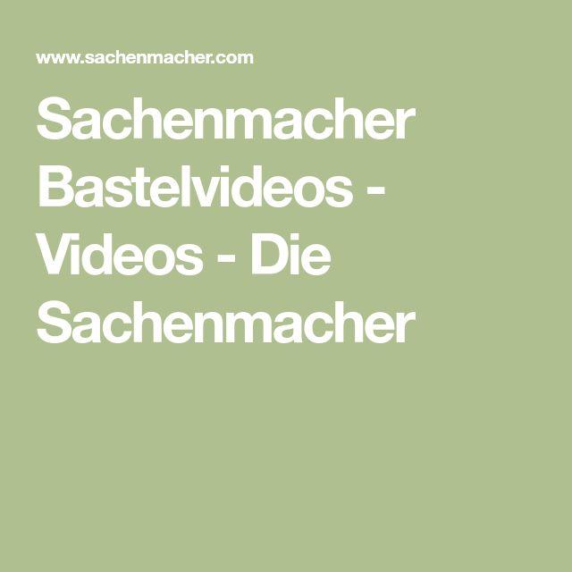 Sachenmacher Bastelvideos - Videos - Die Sachenmacher