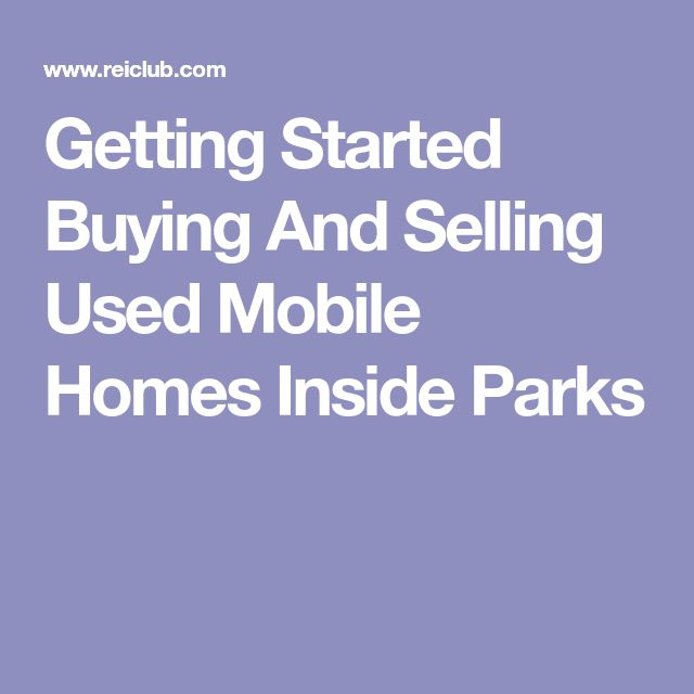 Getting Started Buying And Selling Used Mobile Homes Inside Parks
