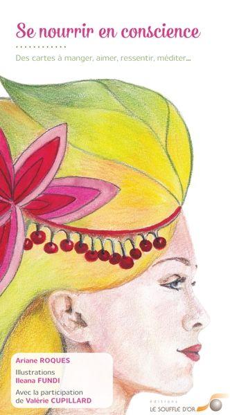 Se nourrir en conscience d'Ariane Roques - cartes, jeux - 28€